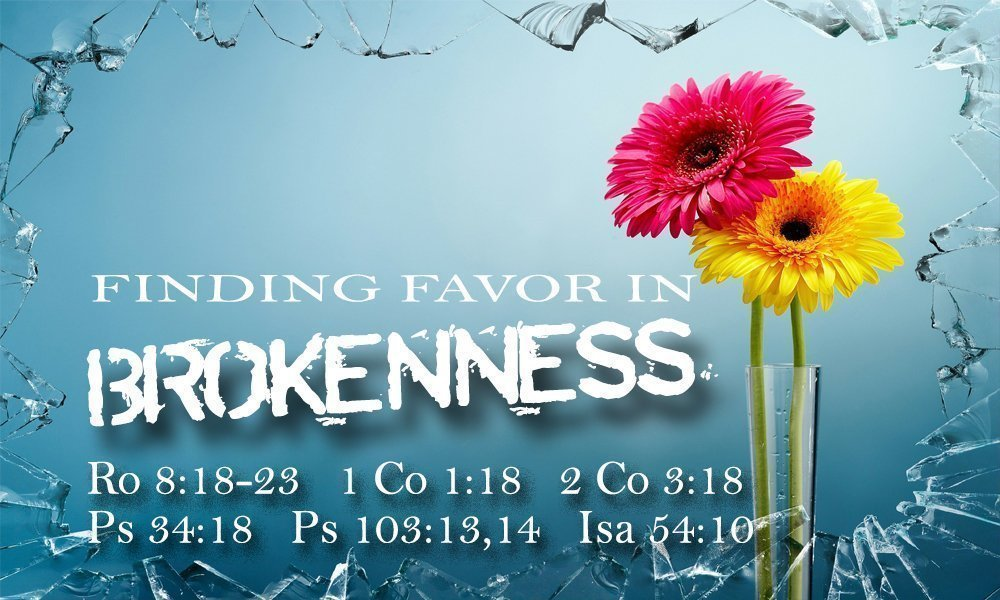 Finding Favor in Brokenness Image
