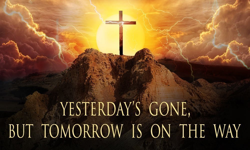 Yesterday\'s Gone, But Tomorrow Is On The Way Image