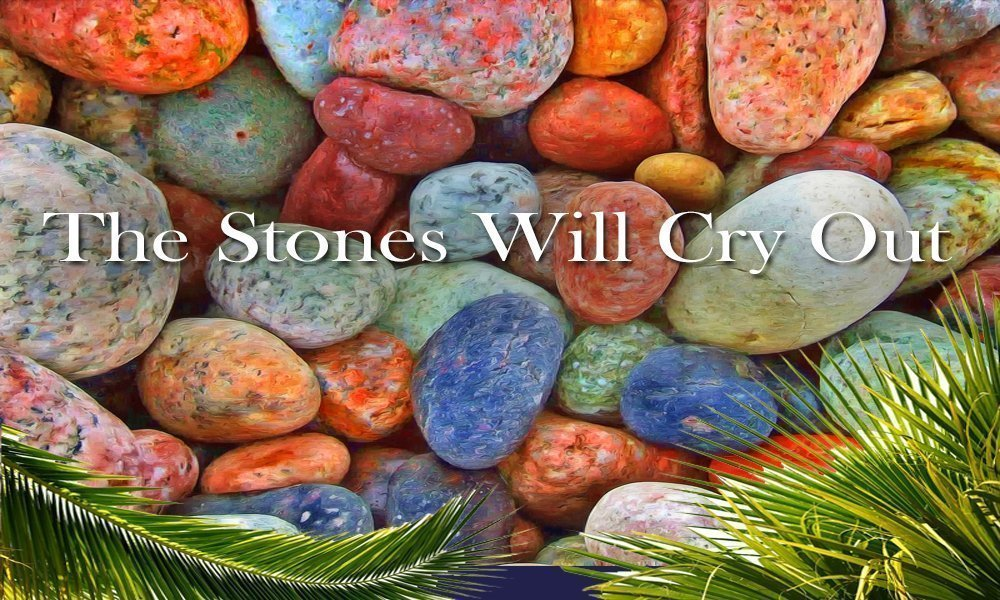 The Stones Will Cry Out Image