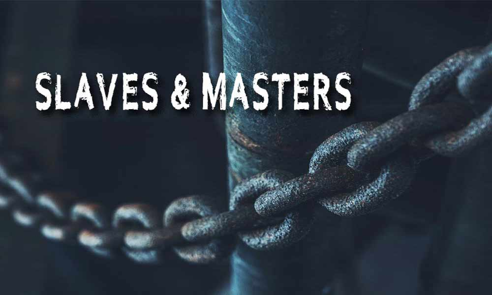 Slaves and Masters Image
