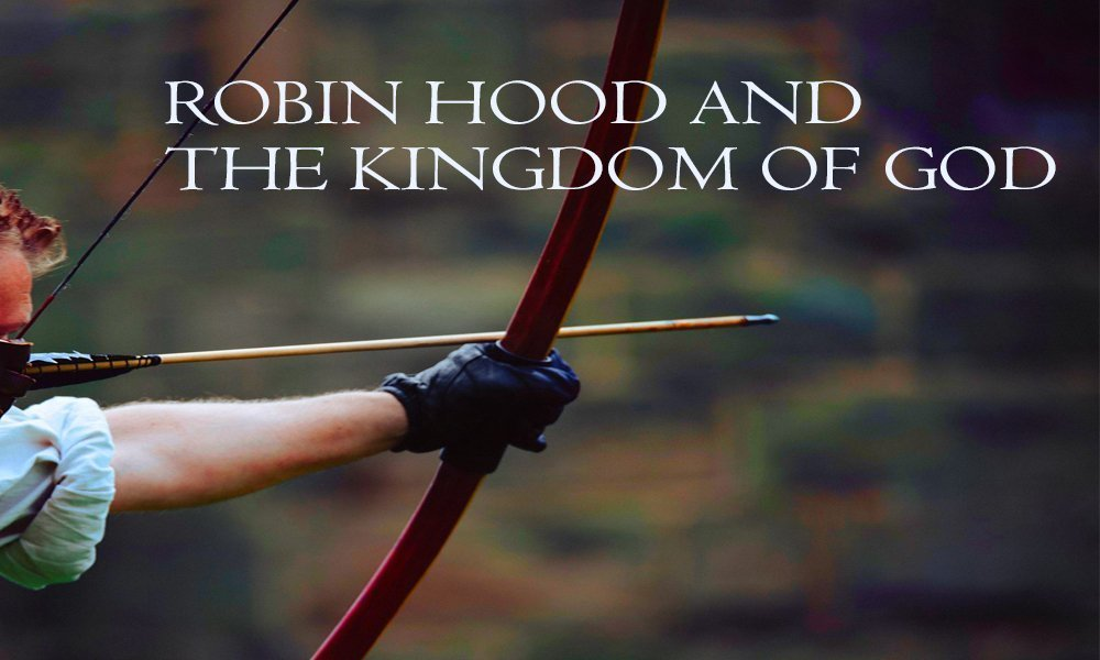 ROBIN HOOD AND THE KINGDOM OF GOD Image