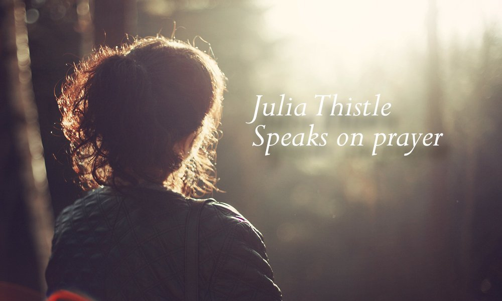Julia Thistle Speaks on Prayer Image