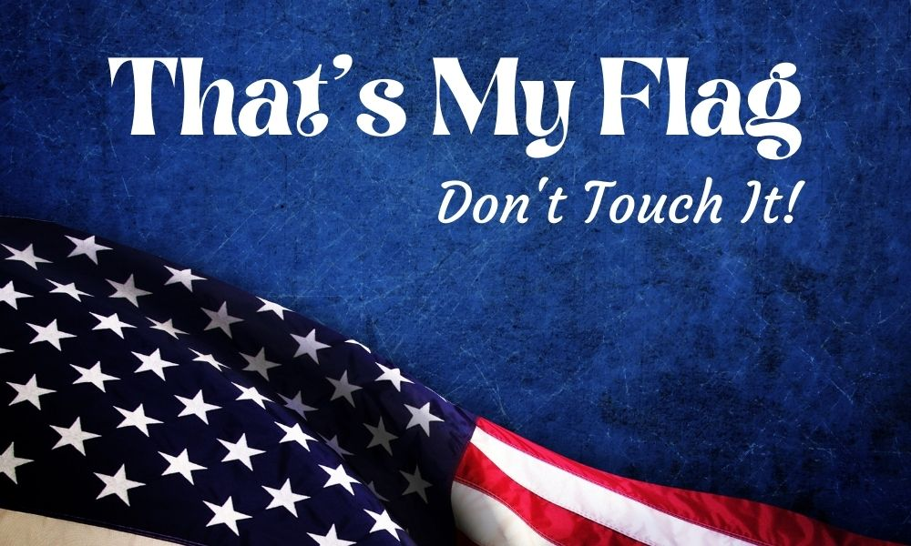 That's My Flag Don't Touch It Image