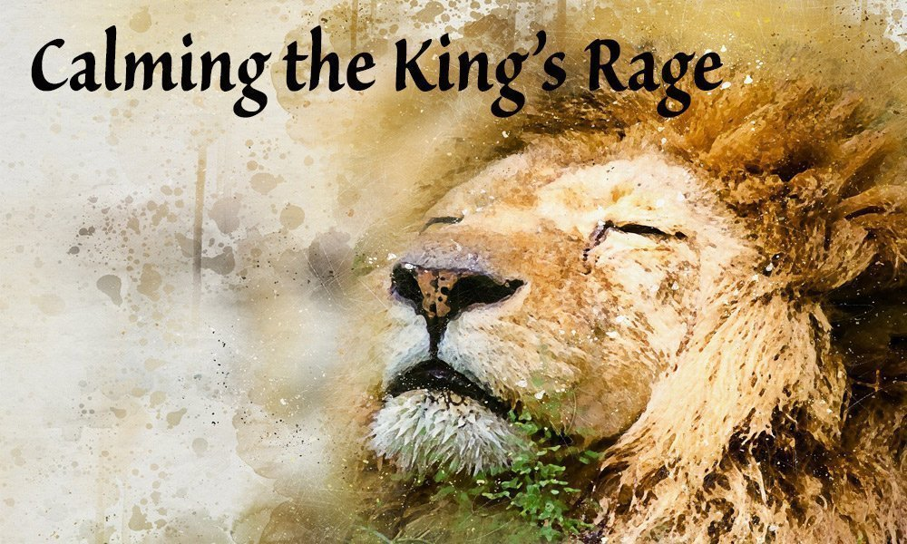 Calming the King\'s Rage