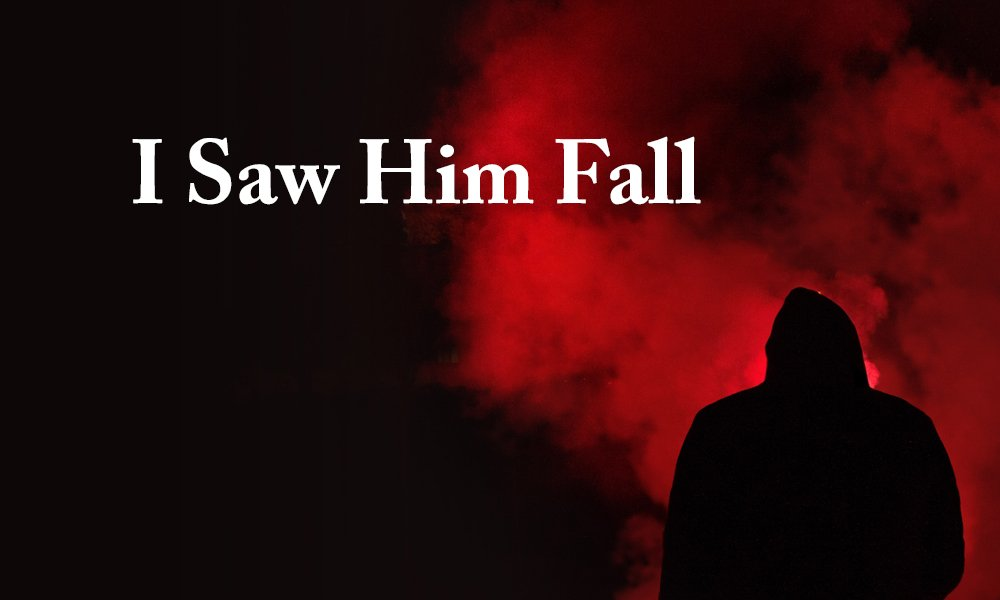 I saw Him Fall Image