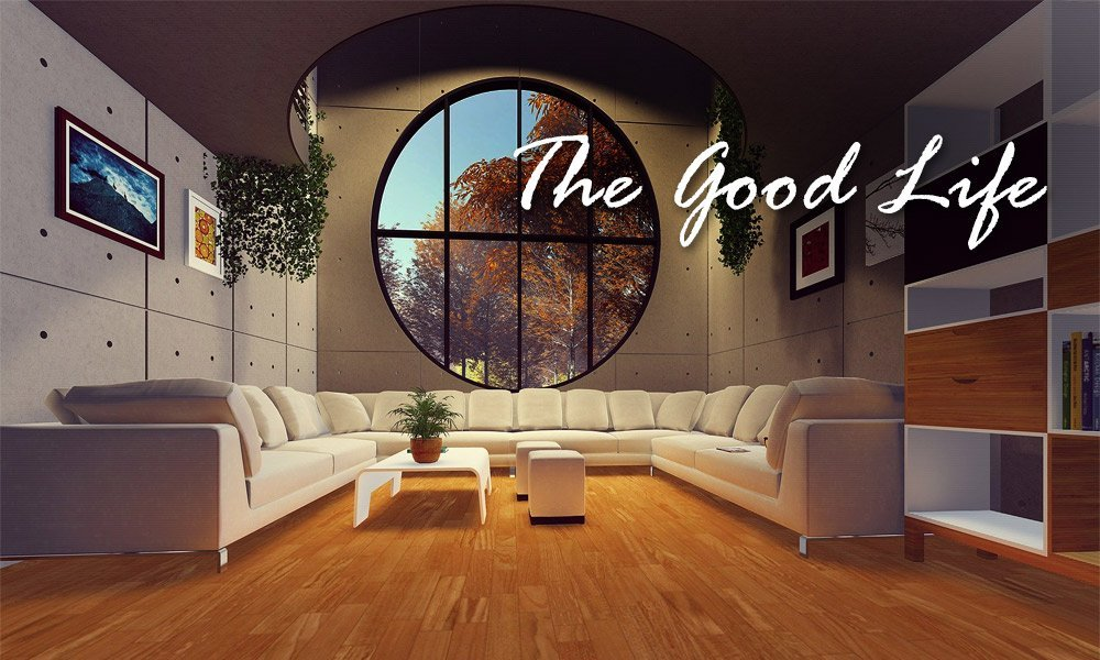 The Good Life Image